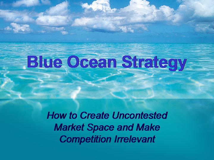 Blue Ocean Strategy for creating unconcealed markets - Dr  Vidya